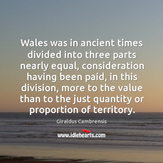 Wales was in ancient times divided into three parts nearly equal, consideration having been paid Image