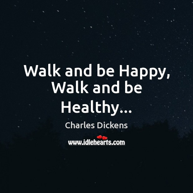 Walk and be Happy, Walk and be Healthy… Image