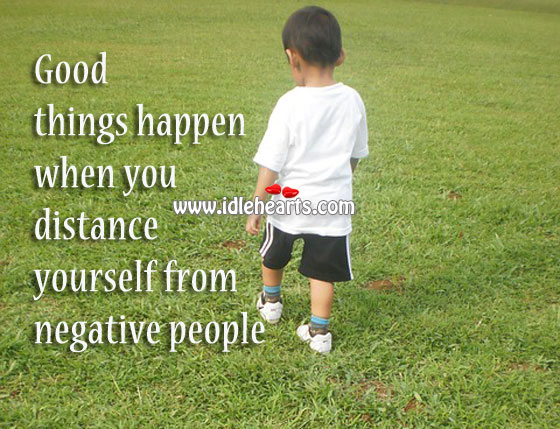 Distance Yourself From Negative People
