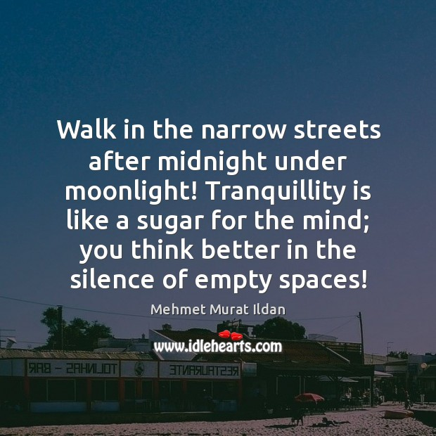 Image, Walk in the narrow streets after midnight under moonlight! Tranquillity is like