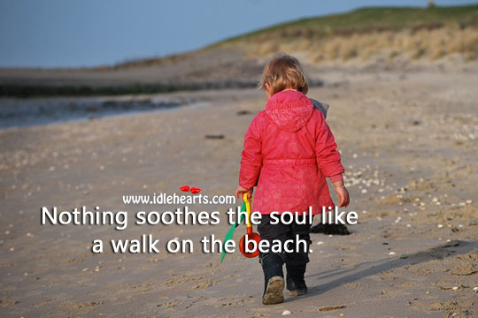 Image, Nothing soothes the soul like a walk on the beach.