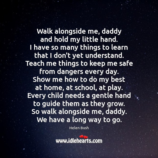 Image, Walk with me, Daddy.