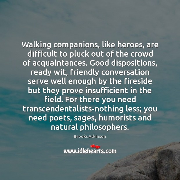 Image, Walking companions, like heroes, are difficult to pluck out of the crowd