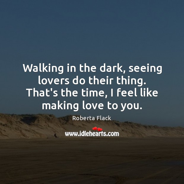 Picture Quote by Roberta Flack