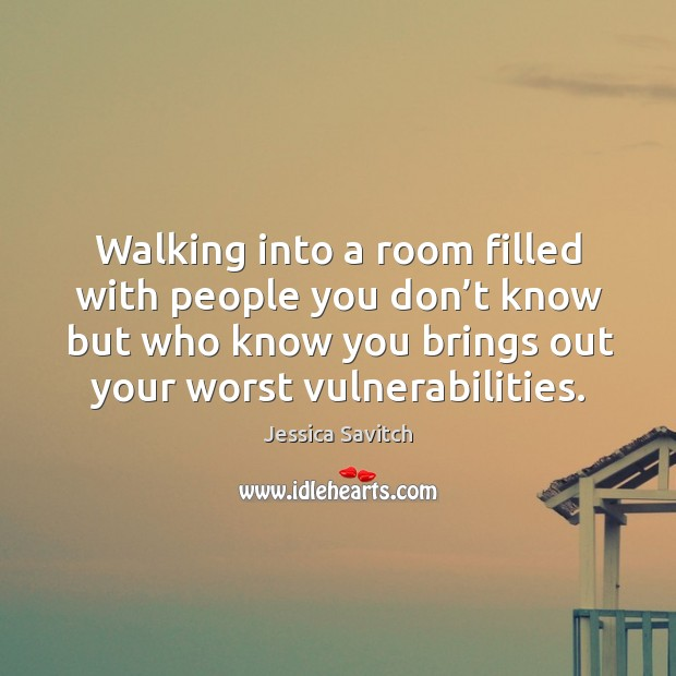Walking into a room filled with people you don't know but who know you brings out your worst vulnerabilities. Image