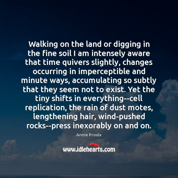 Image, Walking on the land or digging in the fine soil I am