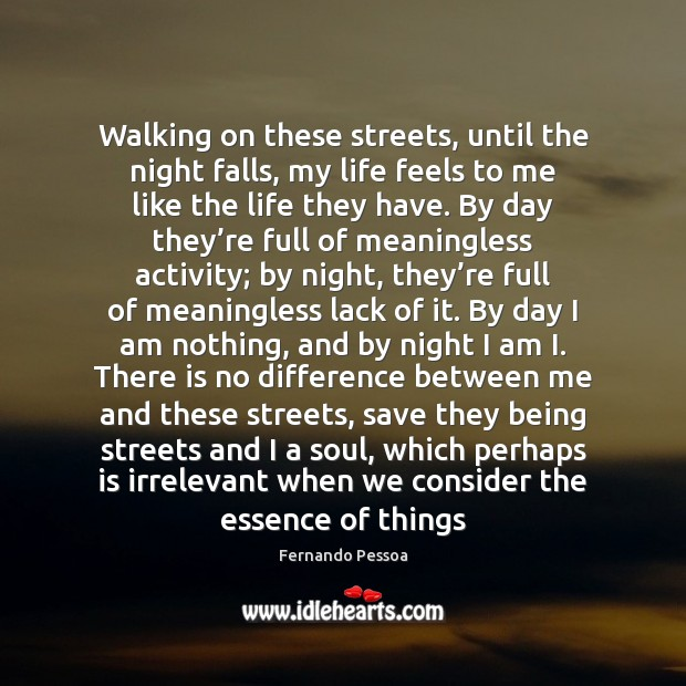 Walking on these streets, until the night falls, my life feels to Image