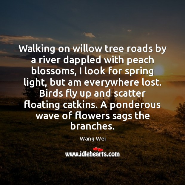 Image, Walking on willow tree roads by a river dappled with peach blossoms,
