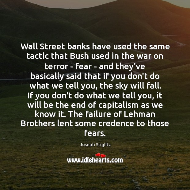 Wall Street banks have used the same tactic that Bush used in Image