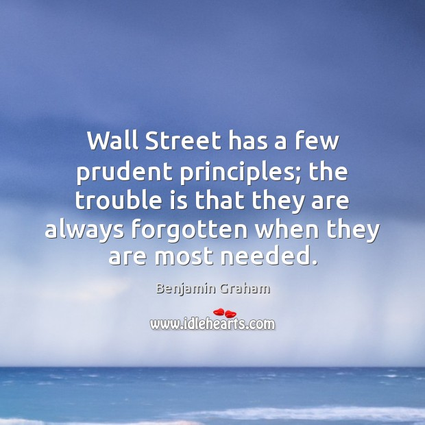 Image, Wall Street has a few prudent principles; the trouble is that they