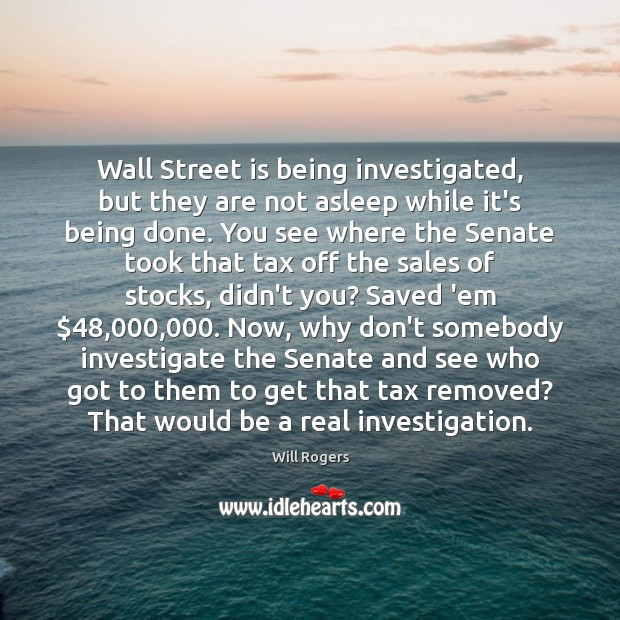 Wall Street is being investigated, but they are not asleep while it's Image