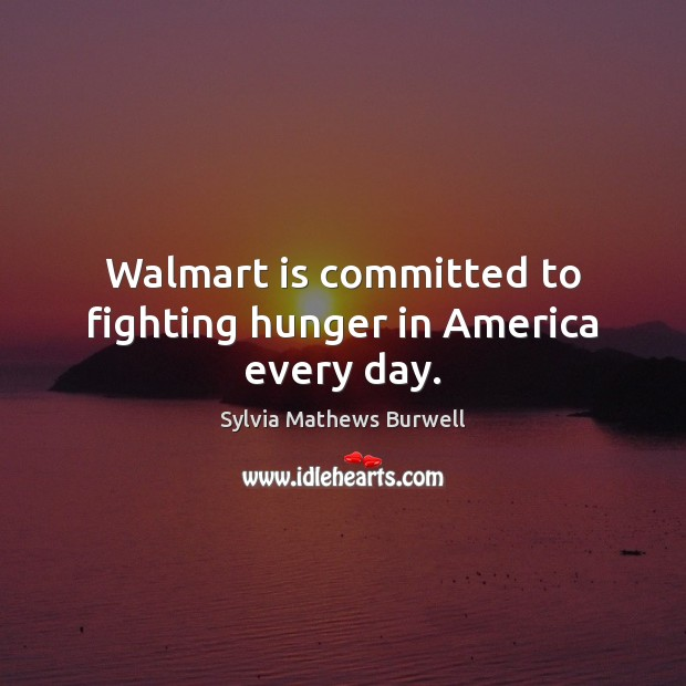 Walmart is committed to fighting hunger in America every day. Image