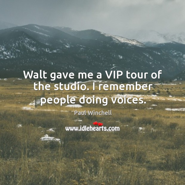 Walt gave me a vip tour of the studio. I remember people doing voices. Image