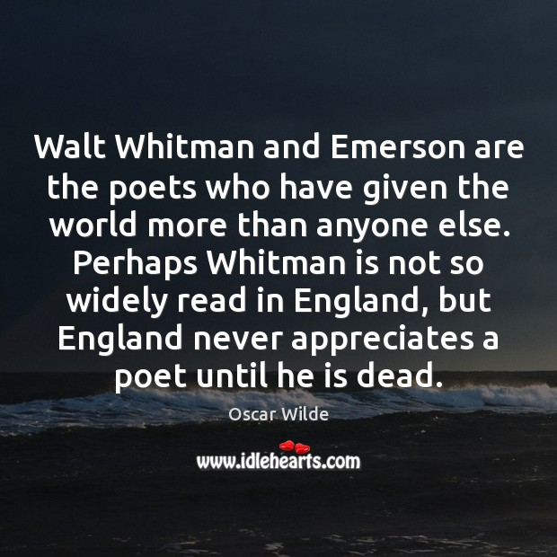 Image, Walt Whitman and Emerson are the poets who have given the world