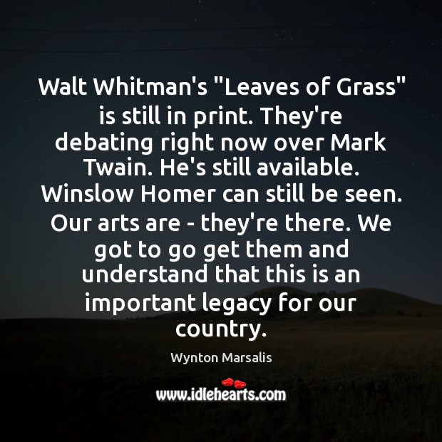 """Walt Whitman's """"Leaves of Grass"""" is still in print. They're debating right Wynton Marsalis Picture Quote"""