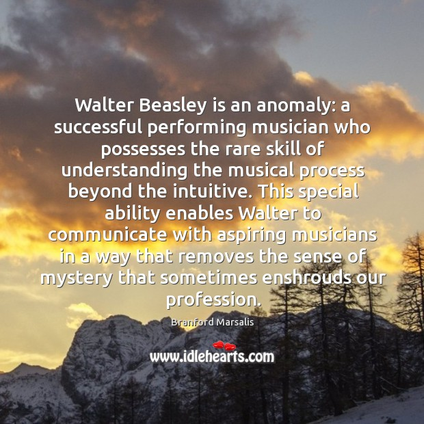 Walter Beasley is an anomaly: a successful performing musician who possesses the Image