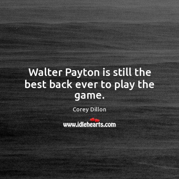 Picture Quote by Corey Dillon