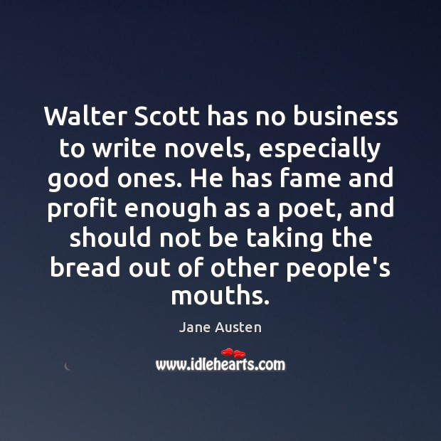 Image, Walter Scott has no business to write novels, especially good ones. He