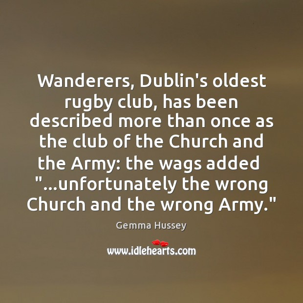 Wanderers, Dublin's oldest rugby club, has been described more than once as Image