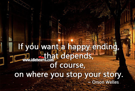 Happy ending, that depends, of course, on where you stop your story. Image