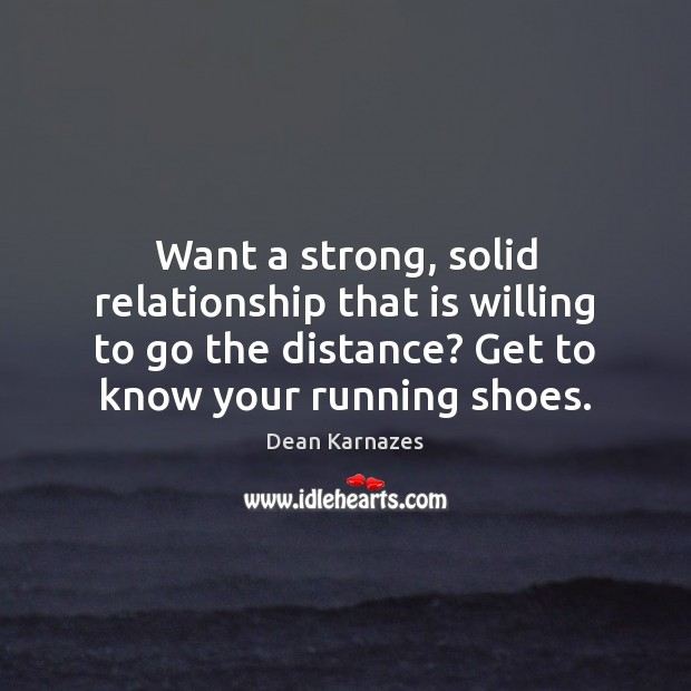 Want a strong, solid relationship that is willing to go the distance? Image