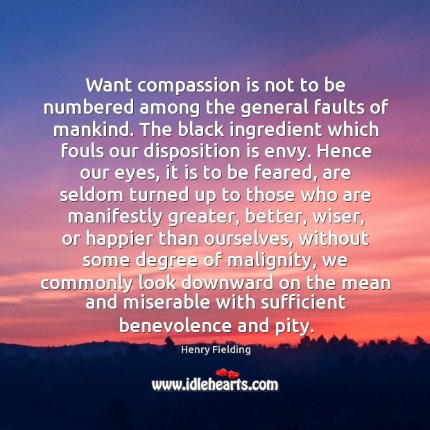 Want compassion is not to be numbered among the general faults of Image