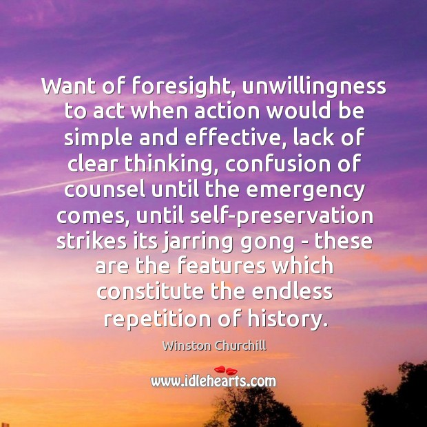 Want of foresight, unwillingness to act when action would be simple and effective Image