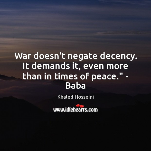 """Image, War doesn't negate decency. It demands it, even more than in times of peace."""" – Baba"""