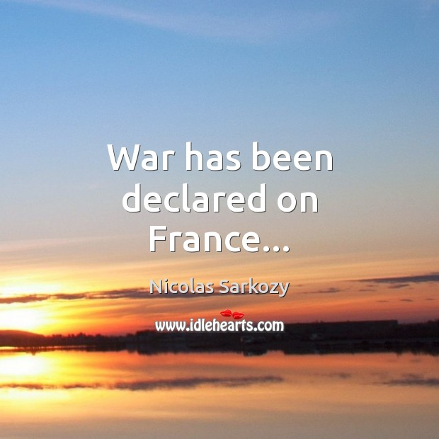 War has been declared on France… Image