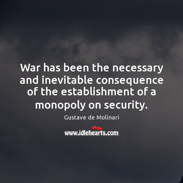 War has been the necessary and inevitable consequence of the establishment of Image