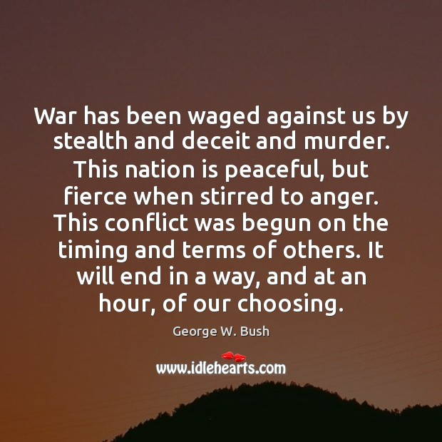 Image, War has been waged against us by stealth and deceit and murder.