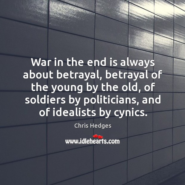 War in the end is always about betrayal, betrayal of the young Image