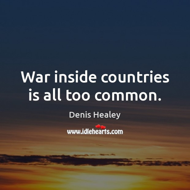 War inside countries is all too common. Image