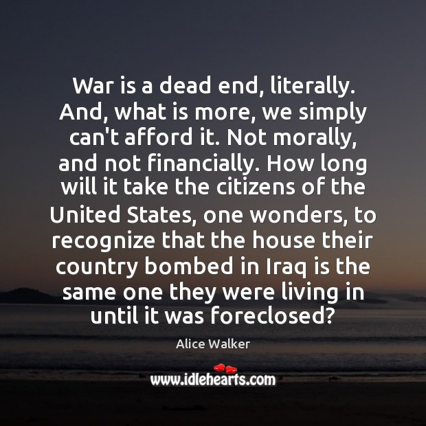 Image, War is a dead end, literally. And, what is more, we simply