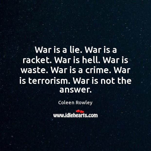 War is a lie. War is a racket. War is hell. War Image