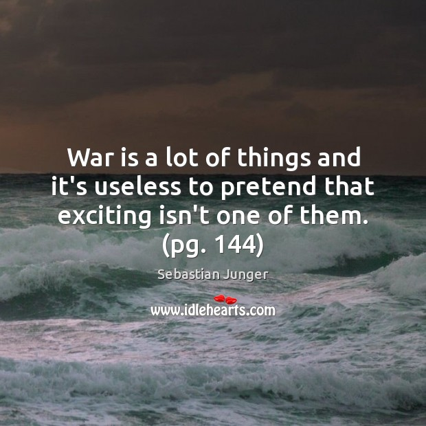War is a lot of things and it's useless to pretend that Image