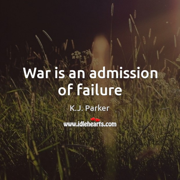 War is an admission of failure Image