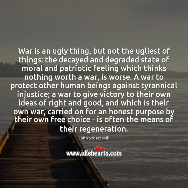 Image, War is an ugly thing, but not the ugliest of things: the