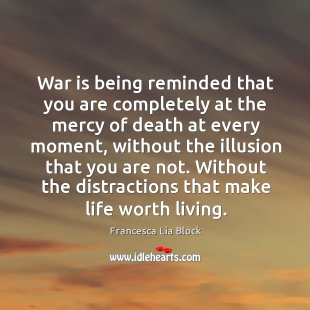 Image, War is being reminded that you are completely at the mercy of