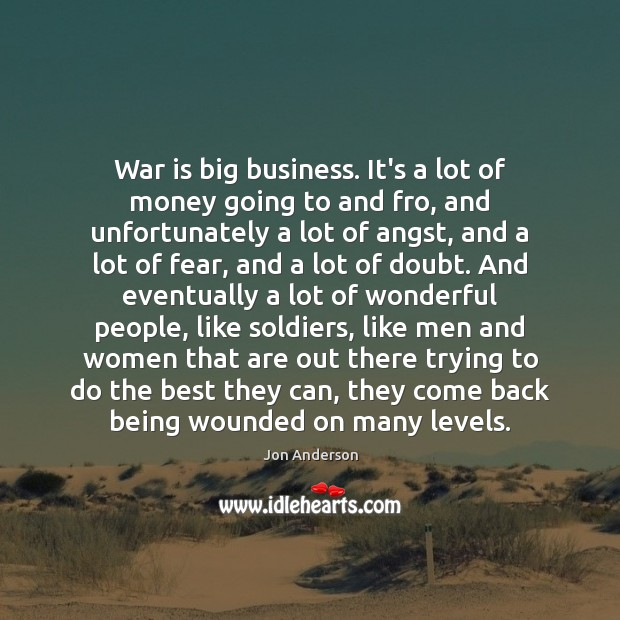 War is big business. It's a lot of money going to and Image