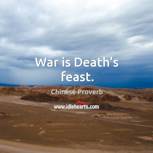 Image, War is death's feast.