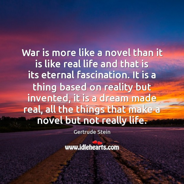 War is more like a novel than it is like real life Image