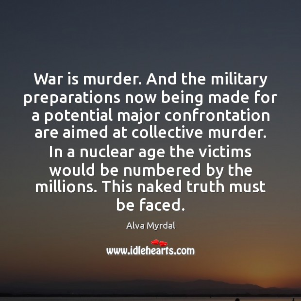 Image, War is murder. And the military preparations now being made for a