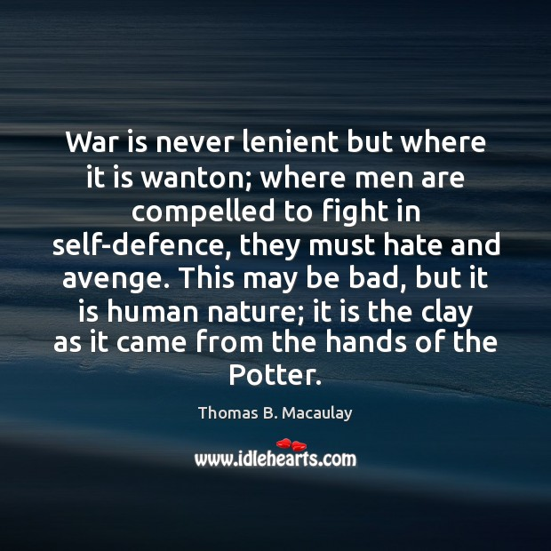 Image, War is never lenient but where it is wanton; where men are