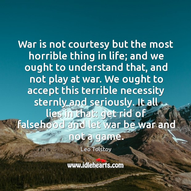 War is not courtesy but the most horrible thing in life; and Image