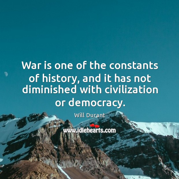 War is one of the constants of history, and it has not Image