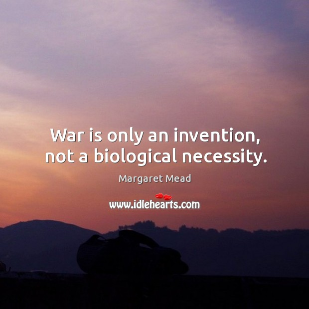 warfare an invention not a biological necessity thesis Read trench warfare free essay and over 88,000 other research documents warfare invention not biological necessity get access to 88,000+ essays and term papers.