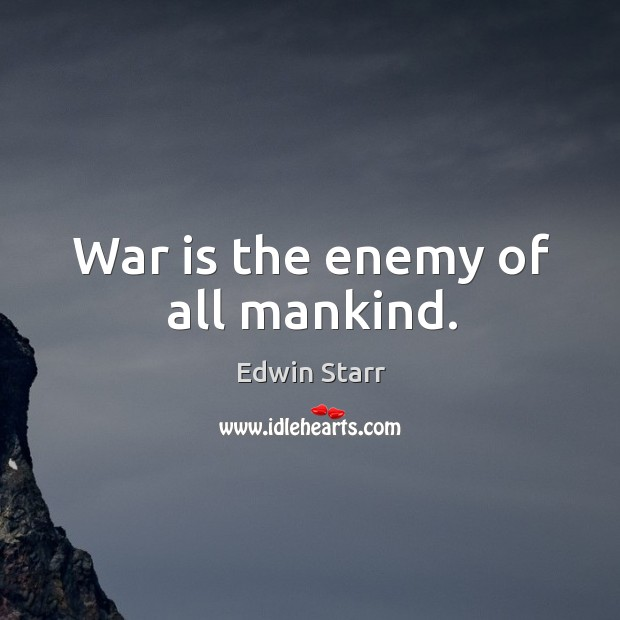 War is the enemy of all mankind. Image