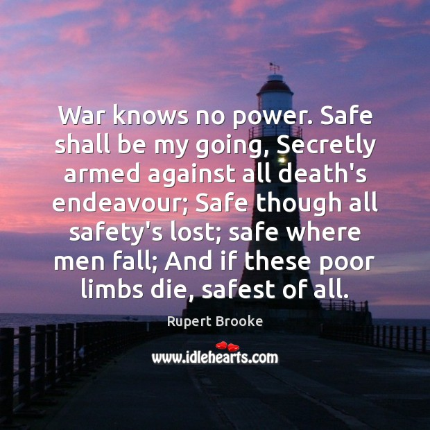 War knows no power. Safe shall be my going, Secretly armed against Image