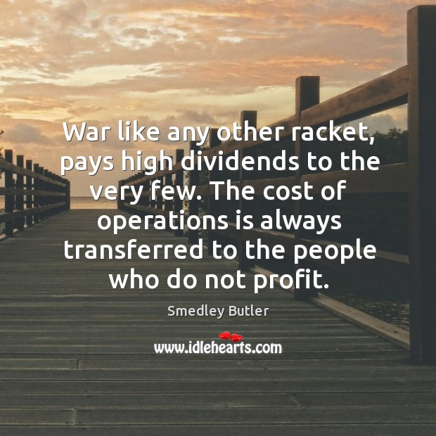 Image, War like any other racket, pays high dividends to the very few.